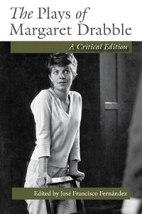 Cover The Plays of Margaret Drabble