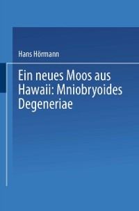 Cover Ein neues Moos aus Hawaii: Mniobryoides Degeneriae