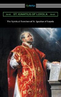 Cover The Spiritual Exercises of St. Ignatius of Loyola