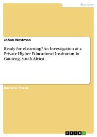 Cover Ready for eLearning? An Investigation at a Private Higher Educational Institution in Gauteng, South Africa