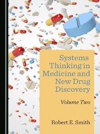 Cover Systems Thinking in Medicine and New Drug Discovery, Volume 2