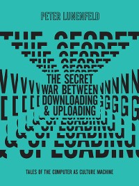 Cover The Secret War Between Downloading and Uploading