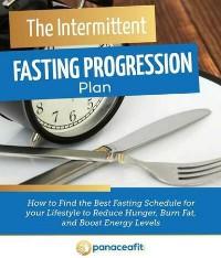 Cover The Intermittent Fasting Progression Plan