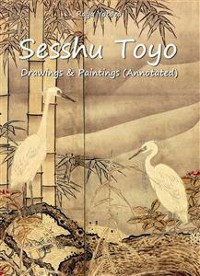 Cover Sesshu Toyo: Drawings & Paintings (Annotated)