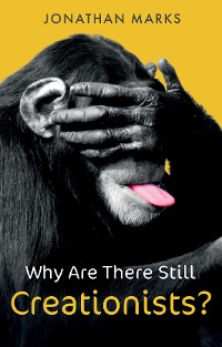 Cover Why Are There Still Creationists?