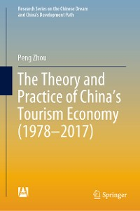 Cover The Theory and Practice of China's Tourism Economy (1978–2017)