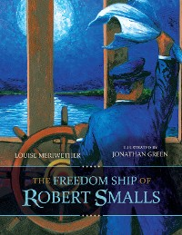 Cover The Freedom Ship of Robert Smalls
