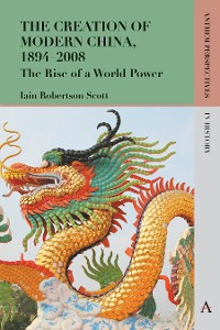 Cover The Creation of Modern China, 18942008