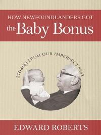 Cover How Newfoundlanders Got the Baby Bonus