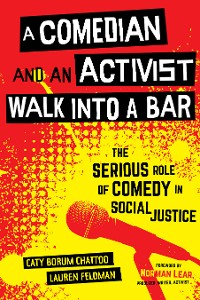 Cover A Comedian and an Activist Walk into a Bar