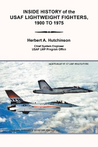 Cover Inside History of the Usaf Lightweight Fighters, 1900 to 1975