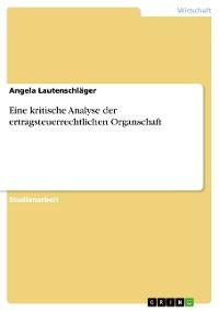 Cover Eine kritische Analyse der ertragsteuerrechtlichen Organschaft