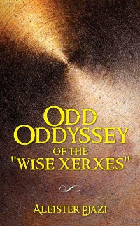 """Cover Odd Oddyssey of The """"Wise Xerxes"""""""