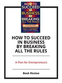 Cover How to Succeed in Business by Breaking All the Rules