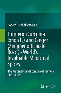 Cover Turmeric (Curcuma longa L.) and Ginger (Zingiber officinale Rosc.)  - World's Invaluable Medicinal Spices
