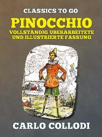 Cover Pinocchio  Vollständig überarbeitete und illustrierte Fassung