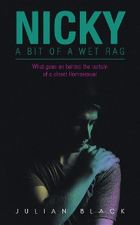 Cover Nicky - a Bit of a Wet Rag: