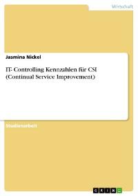 Cover IT- Controlling Kennzahlen für CSI (Continual Service Improvement)