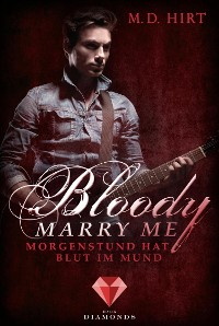 Cover Bloody Marry Me 4: Morgenstund hat Blut im Mund