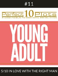 """Cover Perfect 10 Young Adult Plots #11-5 """"IN LOVE WITH THE RIGHT MAN"""""""