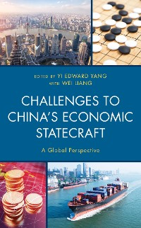 Cover Challenges to China's Economic Statecraft