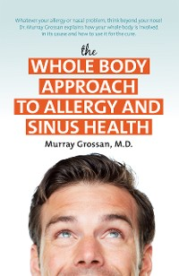 Cover The Whole Body Approach to Allergy and Sinus Health