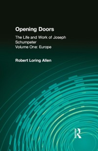 Cover Opening Doors: Life and Work of Joseph Schumpeter