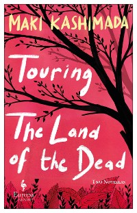Cover Touring the Land of the Dead (and Ninety-Nine Kisses)