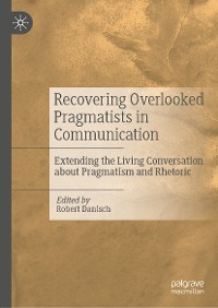 Cover Recovering Overlooked Pragmatists in Communication