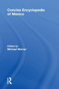 Cover Concise Encyclopedia of Mexico