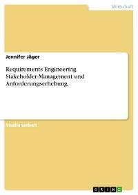 Cover Requirements Engineering. Stakeholder-Management und Anforderungserhebung