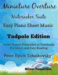 Cover Miniature Overture Nutcracker Suite Easy Piano Sheet Music Tadpole Edition