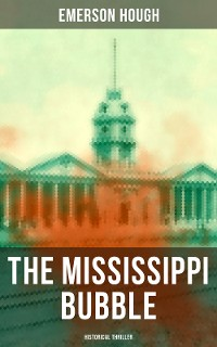 Cover THE MISSISSIPPI BUBBLE (Historical Thriller)