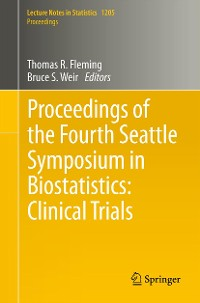 Cover Proceedings of the Fourth Seattle Symposium in Biostatistics: Clinical Trials