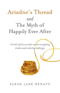 Cover Ariadne's Thread and The Myth of Happily Ever After