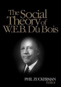 Cover Social Theory of W.E.B. Du Bois