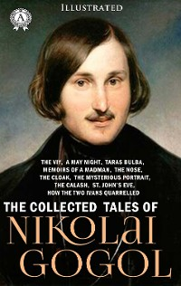 Cover The Collected Tales of Nikolai Gogol (Illustrated)