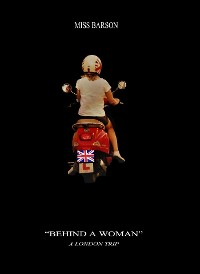 "Cover ""BEHIND A WOMAN"" – A LONDON TRIP"