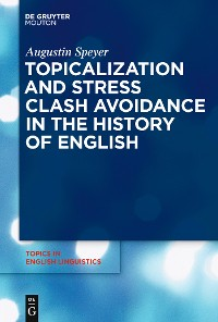 Cover Topicalization and Stress Clash Avoidance in the History of English
