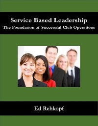 Cover Service Based Leadership - The Foundation of Successful Club Operations