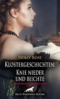 Cover Klostergeschichten: Knie nieder und beichte   Erotische Geschichte