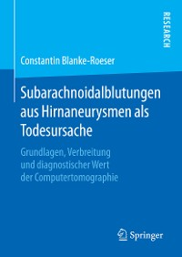 Cover Subarachnoidalblutungen aus Hirnaneurysmen als Todesursache