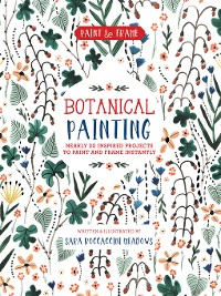 Cover Paint and Frame: Botanical Painting