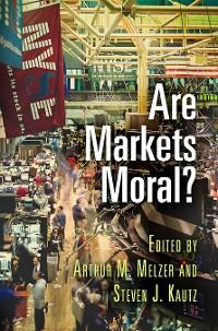 Cover Are Markets Moral?