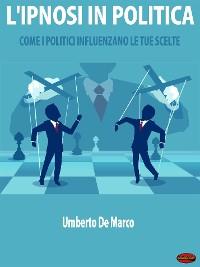 Cover L'Ipnosi in Politica