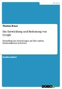 Cover Die Entwicklung und Bedeutung von Google