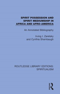 Cover Spirit Possession and Spirit Mediumship in Africa and Afro-America
