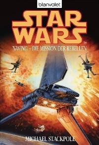 Cover Star Wars. X-Wing. Die Mission der Rebellen