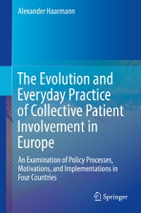 Cover The Evolution and Everyday Practice of Collective Patient Involvement in Europe