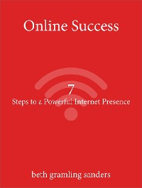 Cover Online Success: 7 Steps to a Powerful Internet Presence
